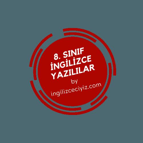 8. SINIF İNGİLİZCE YAZILILAR